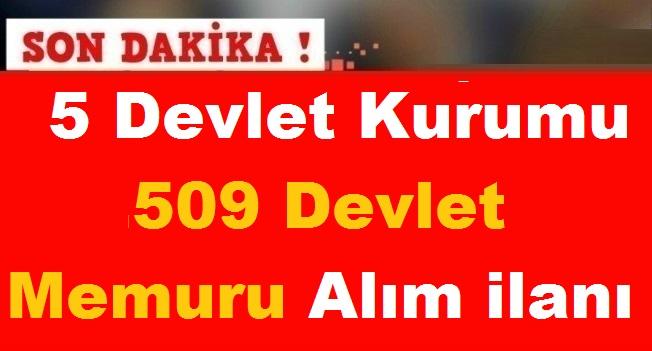 5 Devlet Kurumu 509 Devlet Memuru Alım ilanı