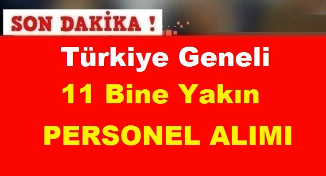 Türkiye Geneli 10 Aralık 2018 11 Bine Yakın Personel Alımı Yapılıyor