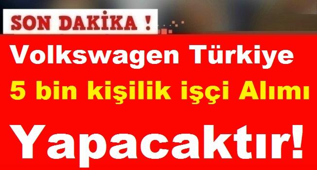 Volkswagen Türkiye'de 5 bin kişilik işçi Alımı Yapacaktır!