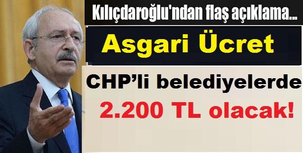 Kılıçdaroğlu Şoku! CHP'li belediyelerde asgari ücret 2200 TL olacak!
