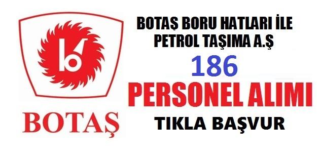 BOTAŞ 186 İşçi Alacak!