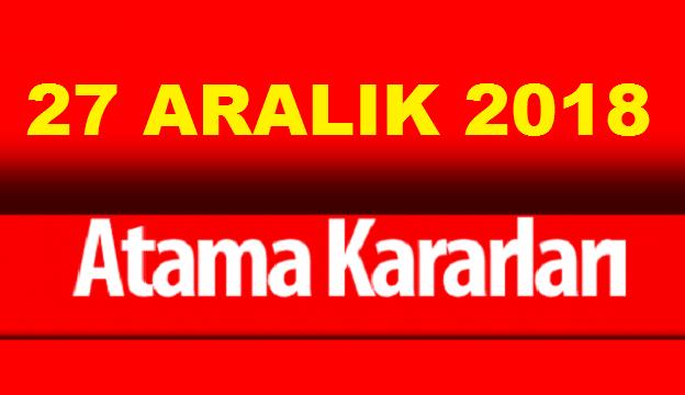 27 Aralık 2018 Tarihli Resmi Gazete Atama Kararları