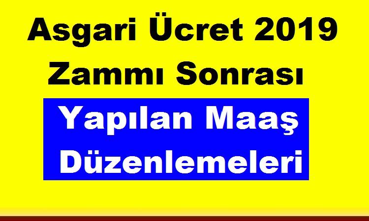 Asgari Ucret 2019 Zammi Sonrasi Yapilan Maas Duzenlemeleri