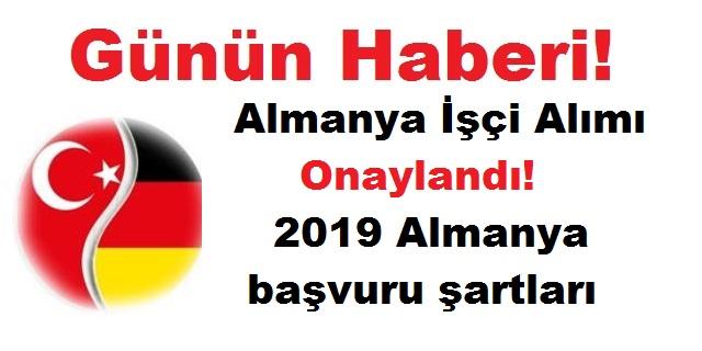 Almanya İşçi Alımı Onaylandı! 2019 Almanya başvuru şartları