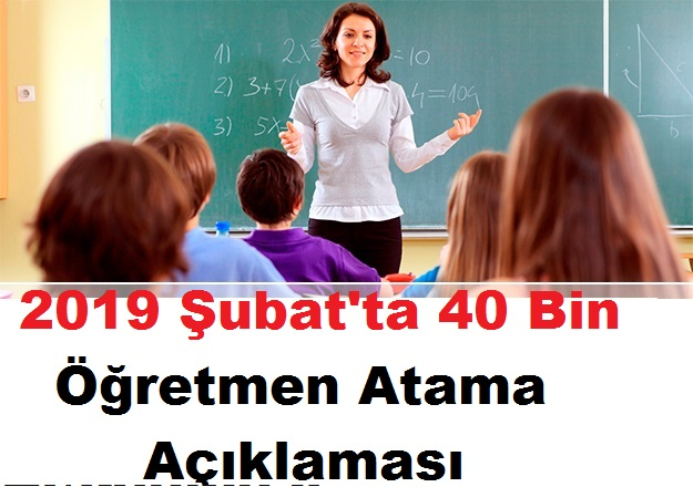 MEB 2019 Şubat'ta 40 Bin Öğretmen Atama Açıklaması