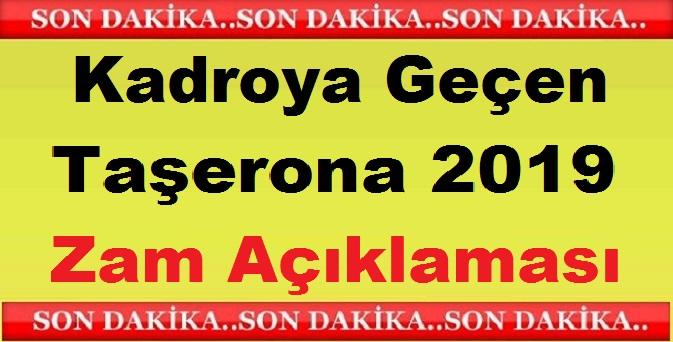 Kadroya Geçen Taşerona 2019 Zam Açıklaması
