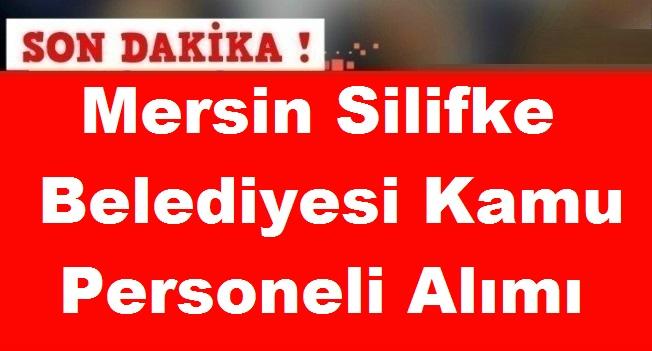 Mersin Silifke Belediyesi Sekiz Kamu Personeli Alımı