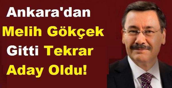 Ankara'dan Melih Gökçek Gitti Tekrar Aday Oldu!