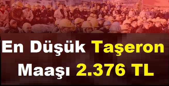 En Düşük Taşeron Maaşı 2.376 Liraya Yükseldi