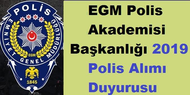 EGM Polis Akademisi Başkanlığı 2019 Polis Alımı Duyurusu