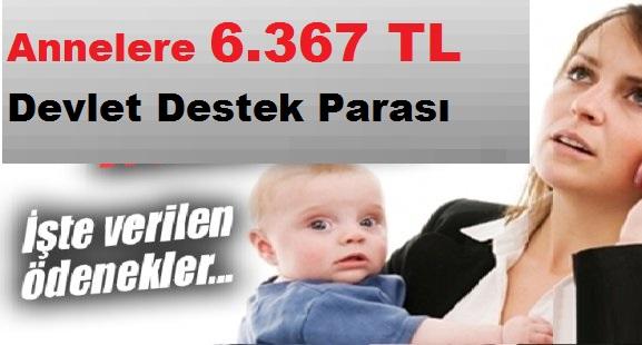 Annelere 6.367 TL Devlet Destek Parası