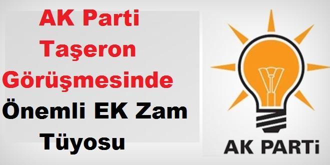 AK Parti Taşeron Görüşmesinde Önemli EK Zam Tüyosu