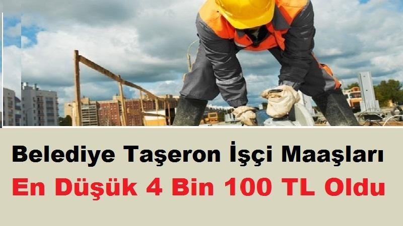 Belediye Taşeron İşçi Maaşları En Düşük 4 Bin 100 TL Oldu