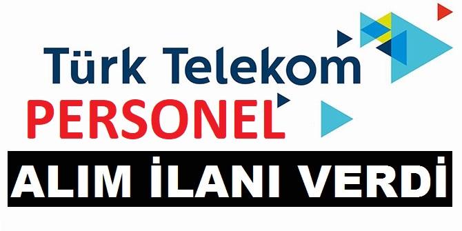 Türk Telekom Yeni Personel Alımı Yapıyor