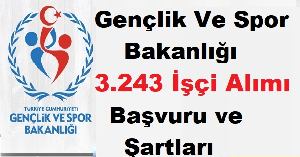 Gençlik Ve Spor Bakanlığı 3.243 İşçi Alımı Başvuru ve Şartları