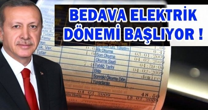 Erdoğan imzayı attı.Bedava elektrik dönemi bu ay başlıyor
