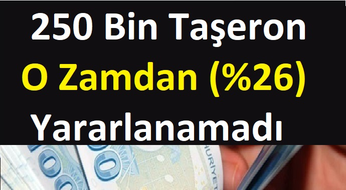 250 Bin Taşeron O Zamdan (%26) Yararlanamadı