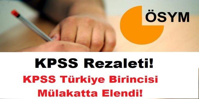 KPSS Rezaleti! KPSS Türkiye Birincisi Mülakatta Elendi!