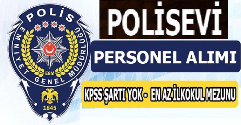 İstanbul Polisevi Müdürlüğü en az ilkokul mezunu kamu personeli alımı