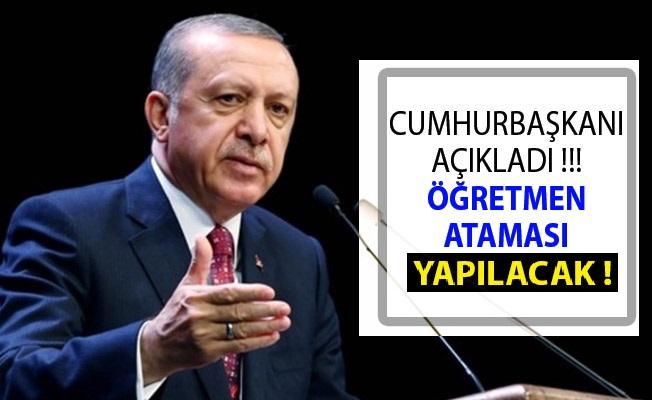 Erdoğan'dan Son Dakika Öğretmen Ataması Açıklaması! Öğretmen Ataması 2019