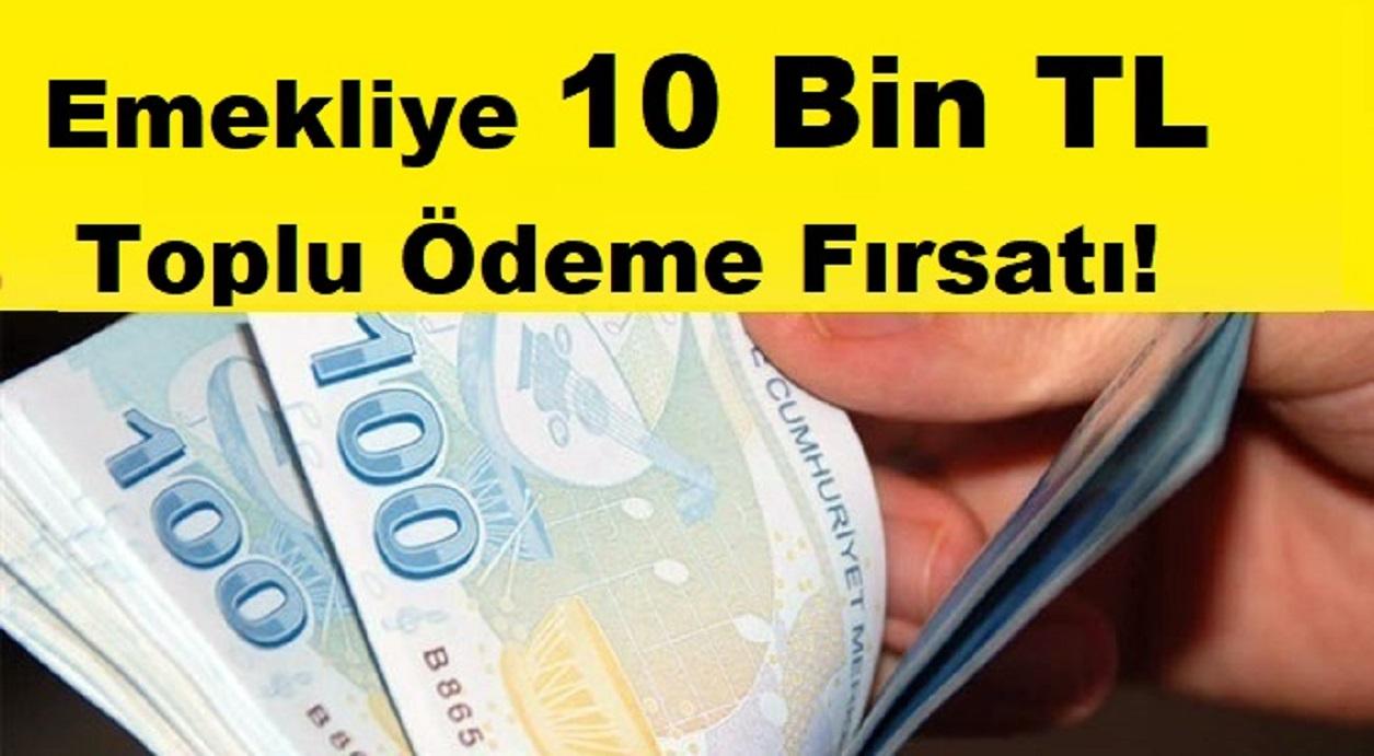 Emekliye 10 Bin TL Geriye Dönük Toplu Ödeme! Hem de İkramiyeleri Kesilmeden