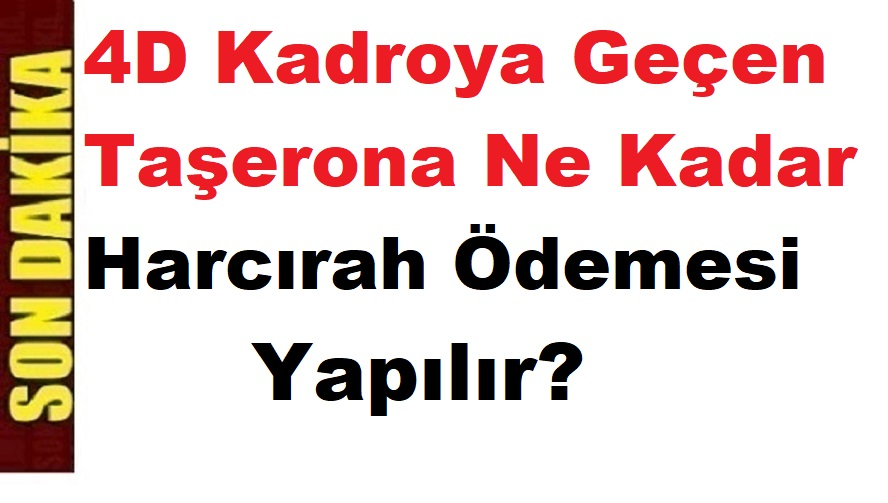 4D Kadroya Geçen Taşerona Ne Kadar Harcırah Ödemesi Yapılır?