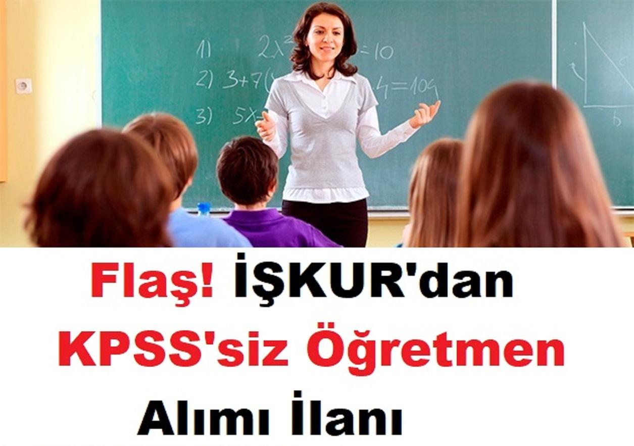 Flaş! İŞKUR'dan KPSS'siz Öğretmen Alımı İlanı