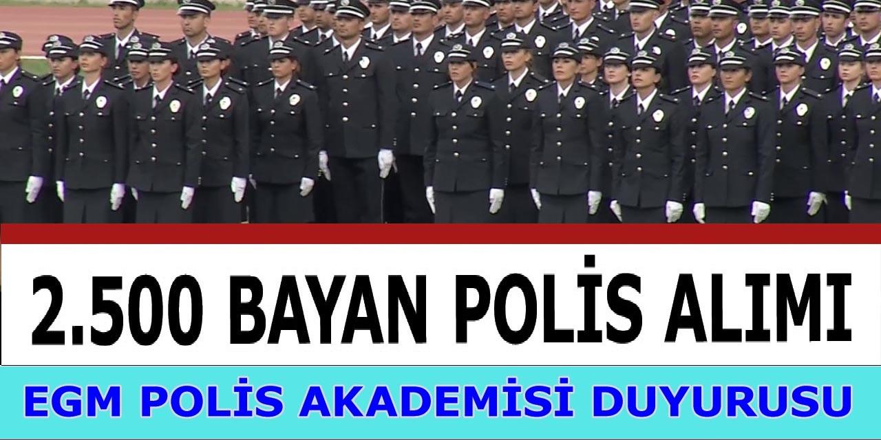 Flaş! Polis Akademisi 2.500 Bayan Polis Alımı Duyurusu