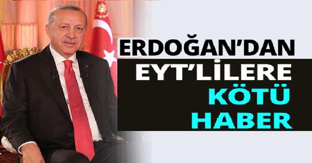 EYT'lilere Erdoğandan Kötü Haber - 30 Mart EYT