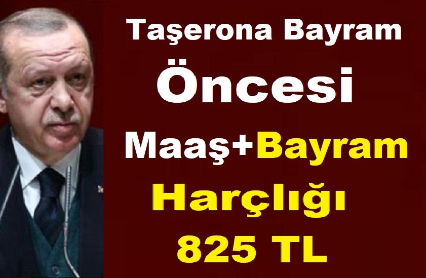 Taşerona Bayram Öncesi Maaş+Bayram Harçlığı+825 TL