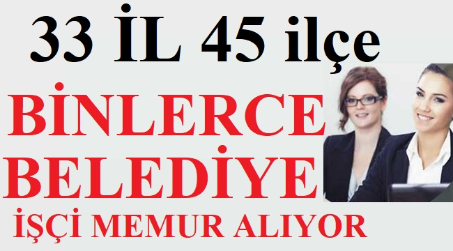 Türkiye Geneli Binlerce Belediye Personel Alımları