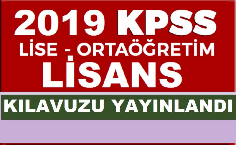 KPSS A Grubu ve Öğretmenlik 2019 KPSS Başvuru Kılavuzu Yayımlandı