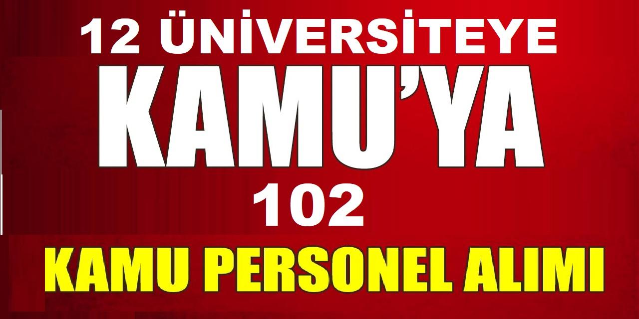 12 farklı üniversite KPSS'siz 101 daimi kamu personeli alımı ilanları