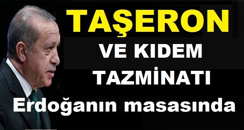 Taşeron ve Kıdem Tazminatı Erdoğan'ın Masasında!