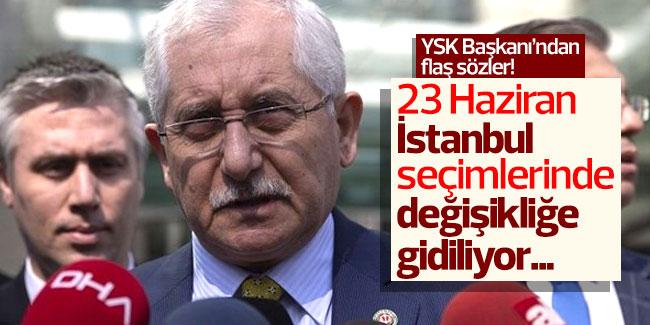 YSK Açıkladı! İstanbul Seçimlerinde Değişikliğe gidiyor