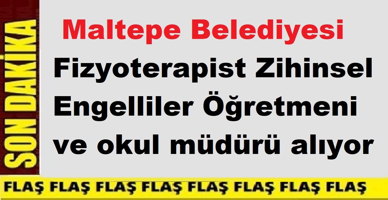 İstanbul MATEĞ Maltepe Belediyesi Fizyoterapist Zihinsel Engelliler Öğretmeni ve okul müdürü alıyor