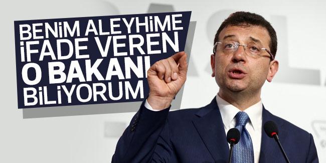 İmamoğlu'ndan FETÖ iddiası: Benim aleyhime ifade isteyen o bakanı biliyorum