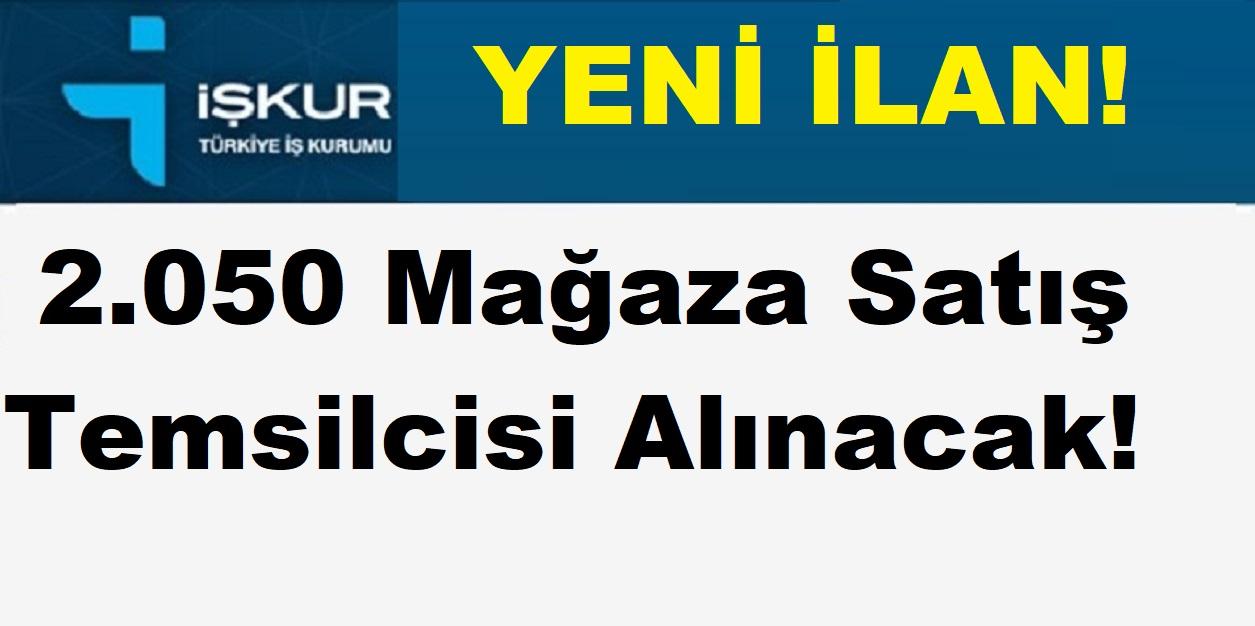 2.050 Mağaza Satış Temsilcisi Alınacak!