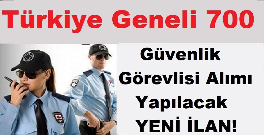 Türkiye Geneli 700 Güvenlik Görevlisi Yapılacak! Başvuru Detayları