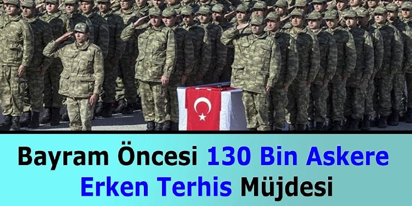 Bayram Öncesi 130 Bin Askere Erken Terhis