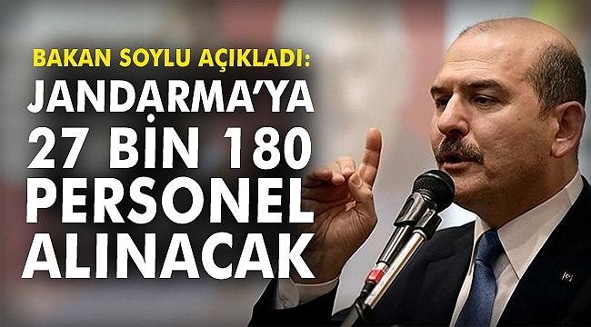 Soylu açıkladı: Jandarma'ya 27 bin 180 personel alınacak