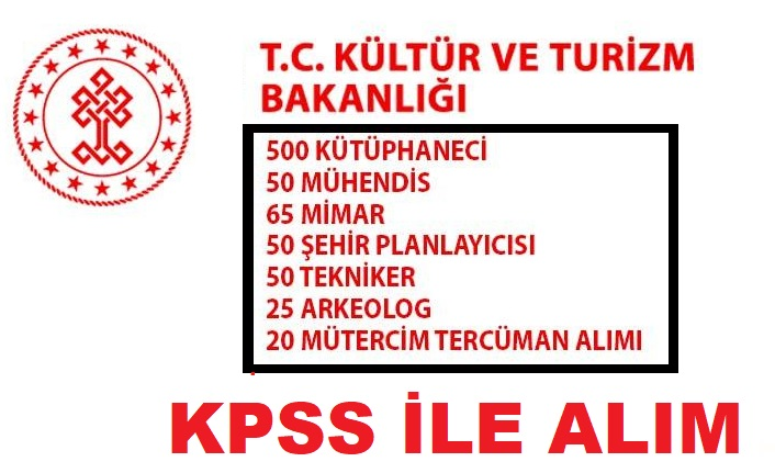 Kültür ve Turizm Bakanlığı KPSS ile 760 sözleşmeli devlet memur alımı