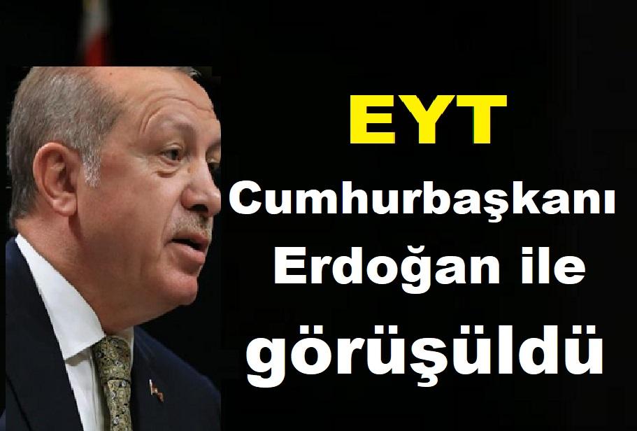 EYT Cumhurbaşkanı Erdoğan ile görüşüldü