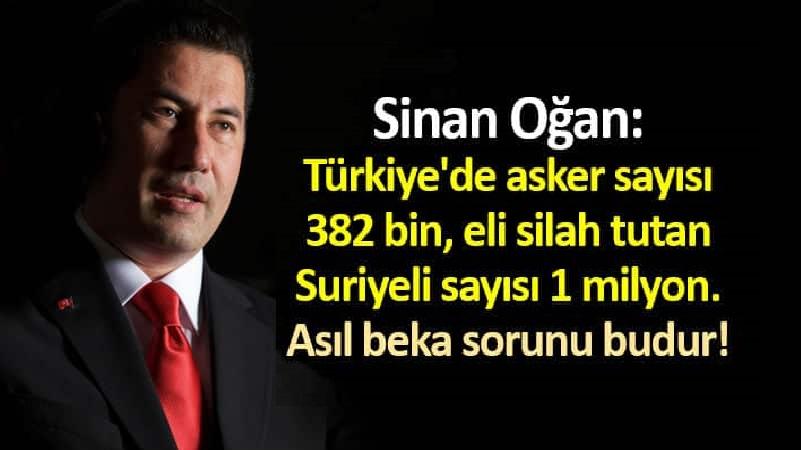 Türkiye asker sayısı 382 bin, eli silah tutan Suriyeli sayısı 1 milyon
