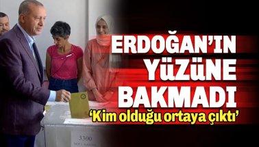 Erdoğan'ın yüzüne bakmamıştım kim olduğu ortaya çıktı