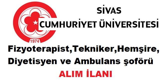 Sivas Cumhuriyet Üniversitesi sözleşmeli 41 tekniker ,hemşire ,fizyoterapist alacak