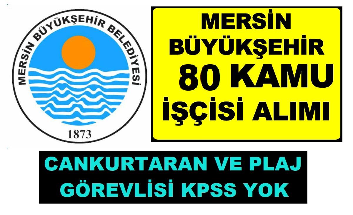 Mersin Büyükşehir Belediyesi 80 Kamu Personeli Alımı