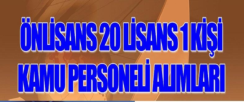 21 kamu personeli alımı ön lisans mezunu 20 kişi ve lisans mezunu 1 kişi