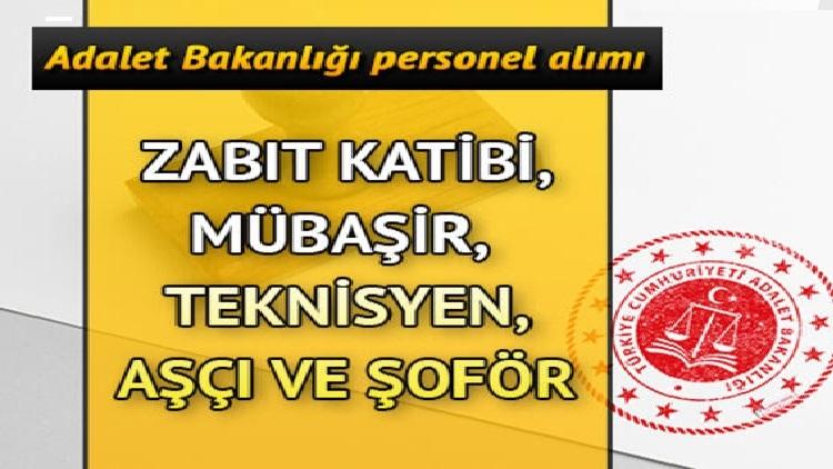 Adalet Bakanlığı 1.353 Mübaşir ,Zabıt Katibi ,Şoför Teknisyen Aşçı Alımı yapıyor