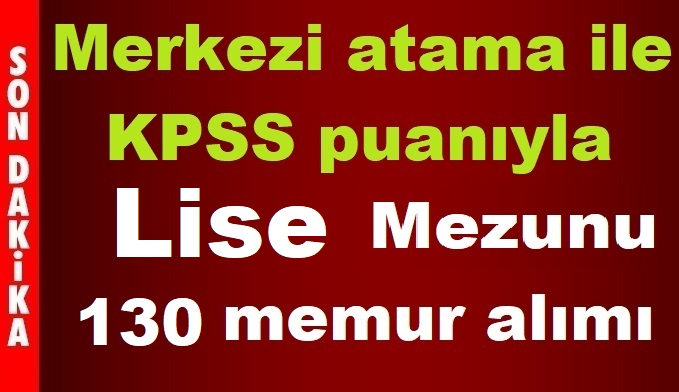 KPSS 2019/1 Merkezi Memur Ataması Lise Mezunu 131 Memur Alımı